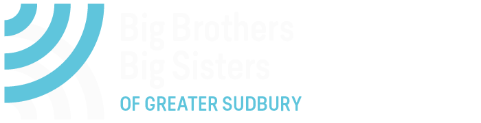 Bigger Together - Big Brothers Big Sisters of Greater Sudbury